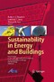 Sustainability in Energy and Buildings - Proceedings of the International Conference in Sustainability in Energy and Buildings (SEB 09)