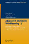 Advances in Intelligent Web Mastering 02 - Proceedings of the 6th Atlantic Web Intelligence Conference - AWIC'2009, Prague, Czech Republic, September, 2009 (Advances in Soft Computing, Vol 67)