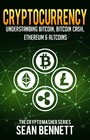Cryptocurrency - Understanding Bitcoin, Bitcoin Cash, Ethereum & Altcoins