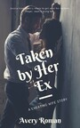 Taken by Her Ex - A Cheating Wife Story