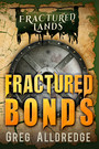 Fractured Bonds - A Dark Fantasy