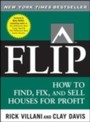 Flip - How to Find, Fix, and Sell Houses for Profit
