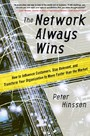 Network Always Wins: How to Influence Customers, Stay Relevant, and Transform Your Organization to Move Faster than the Market - How Every Employee Can Create and Deliver the Ultimate Customer Experience