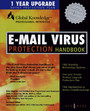 E-Mail Virus Protection Handbook - Protect Your E-mail from Trojan Horses, Viruses, and Mobile Code Attacks