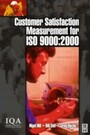 Customer Satisfaction Measurement for ISO 9000: 2000 - 2000