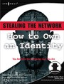 Stealing the Network - How to Own an Identity