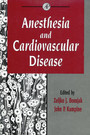 Anesthesia and Cardiovascular Disease - Anesthesia and Cardiovascular Disease