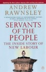 Servants of the People - The Inside Story of New Labour