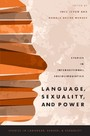 Language, Sexuality, and Power: Studies in Intersectional Sociolinguistics