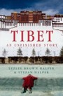Tibet: An Unfinished Story - An Unfinished Story