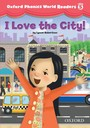 I Love the City! (Oxford Phonics World Readers Level 5)