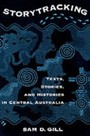 Storytracking Texts, Stories, and Histories in Central Australia