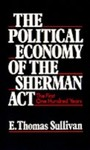 Political Economy of the Sherman Act: The First One Hundred Years - The First One Hundred Years