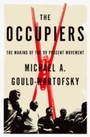 Occupiers: The Making of the 99 Percent Movement - The Making of the 99 Percent Movement
