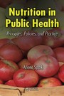 Nutrition in Public Health - Principles, Policies, and Practice