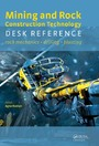 Mining and Rock Construction Technology Desk Reference - Rock Mechanics, Drilling & Blasting