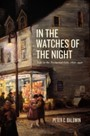 In the Watches of the Night - Life in the Nocturnal City, 1820-1930