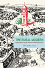 Rural Modern - Reconstructing the Self and State in Republican China