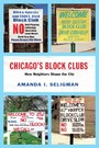 Chicago's Block Clubs - How Neighbors Shape the City