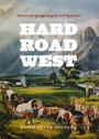 Hard Road West - History and Geology along the Gold Rush Trail