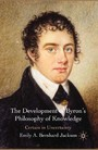 The Development of Byron's Philosophy of Knowledge - Certain in Uncertainty