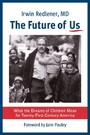Future of Us - What the Dreams of Children Mean for Twenty-First-Century America