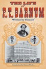 Life of P. T. Barnum, Written by Himself