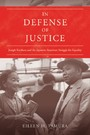 In Defense of Justice - Joseph Kurihara and the Japanese American Struggle for Equality