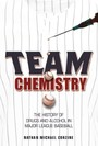 Team Chemistry - The History of Drugs and Alcohol in Major League Baseball