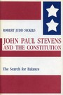 John Paul Stevens and the Constitution - The Search for Balance