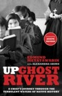 Up Ghost River - A Chief's Journey Through the Turbulent Waters of Native History