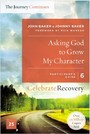 Asking God to Grow My Character: The Journey Continues, Participant's Guide 6 - A Recovery Program Based on Eight Principles from the Beatitudes