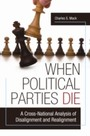 When Political Parties Die - A Cross-National Analysis of Disalignment and Realignment