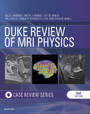 Duke Review of MRI Principles:Case Review Series E-Book