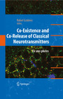 Co-Existence and Co-Release of Classical Neurotransmitters - Ex uno plures