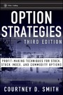 Option Strategies - Profit-Making Techniques for Stock, Stock Index, and Commodity Options
