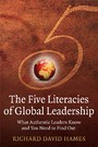 The Five Literacies of Global Leadership - What Authentic Leaders Know and You Need to Find Out