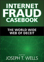 Internet Fraud Casebook - The World Wide Web of Deceit