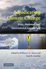 Adjudicating Climate Change - State, National, and International Approaches