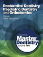 Master Dentistry E-Book - Volume 2: Restorative Dentistry, Paediatric Dentistry and Orthodontics