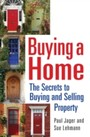 Buying a Home - The Secrets to Buying and Selling Property
