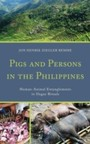 Pigs and Persons in the Philippines - Human-Animal Entanglements in Ifugao Rituals