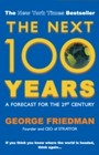 Next 100 Years - A Forecast for the 21st Century