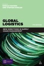 Global Logistics - New Directions in Supply Chain Management