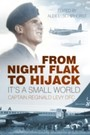 From Night Flak to Hijack - It's a Small World