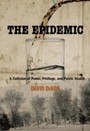 Epidemic - A Collision of Power, Privilege, and Public Health