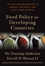 Food Policy for Developing Countries - The Role of Government in Global, National, and Local Food Systems