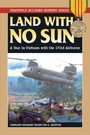 Land With No Sun - A Year in Vietnam with the 173rd Airborne