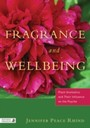 Fragrance and Wellbeing - Plant Aromatics and Their Influence on the Psyche