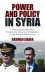 Power and Policy in Syria - Intelligence Services, Foreign Relations and Democracy in the Modern Middle East